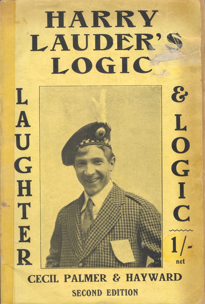 Book Harry Lauders Logic By Harry Lauder Cecil Palmer & Hayward 2nd Edition London Nov 1917